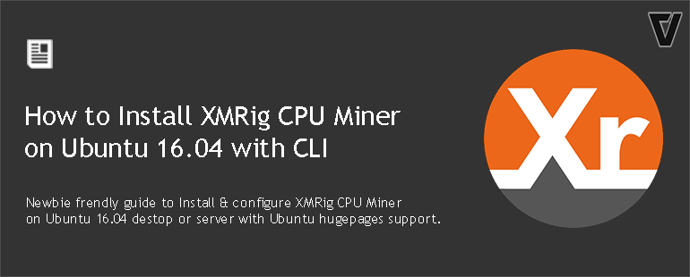 How to Install XMRig CPU Miner on Ubuntu 16 04 with CLI